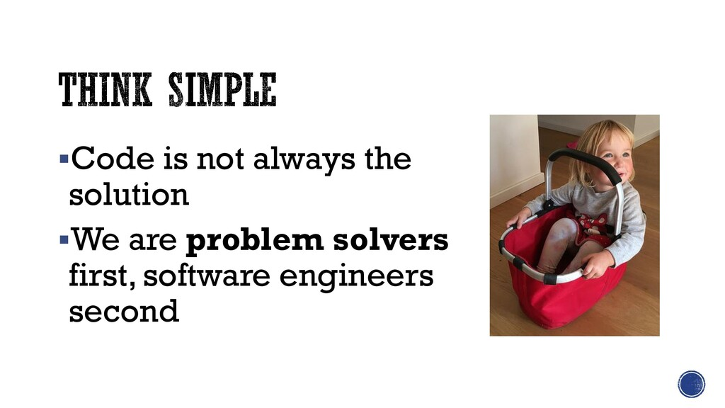 ▪Code is not always the solution ▪We are proble...