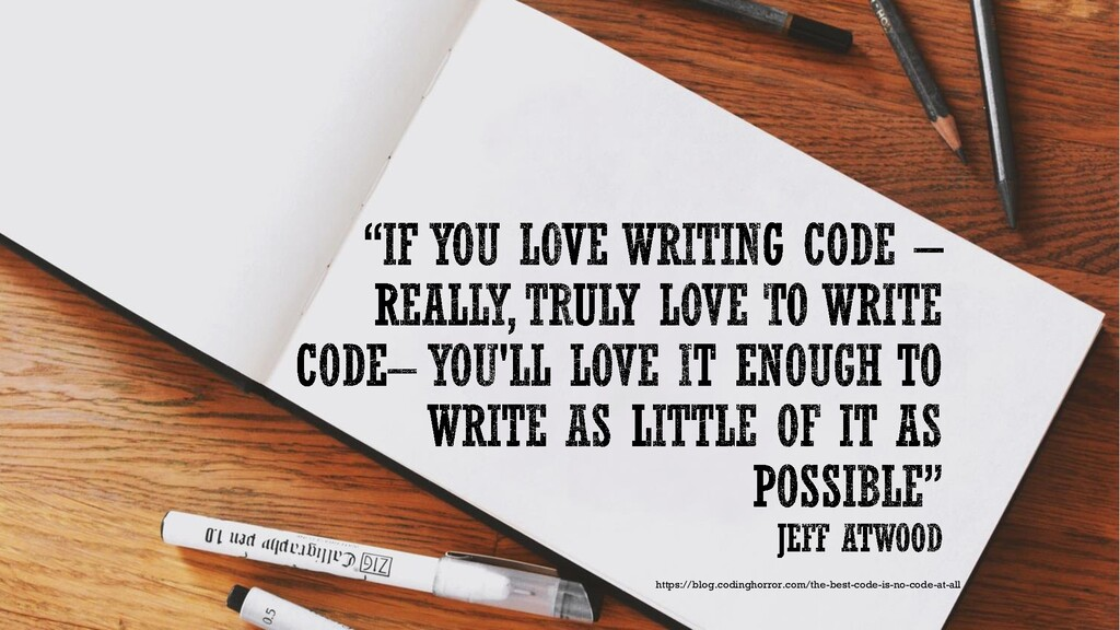 https://blog.codinghorror.com/the-best-code-is-...