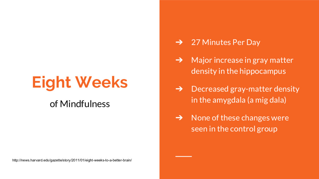 Eight Weeks of Mindfulness ➔ 27 Minutes Per Day...