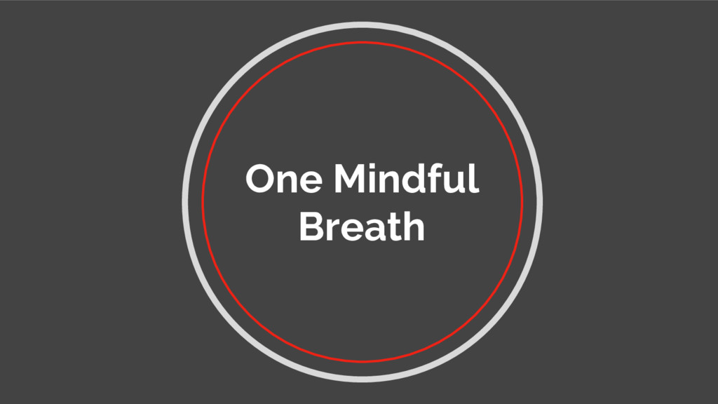 One Mindful Breath