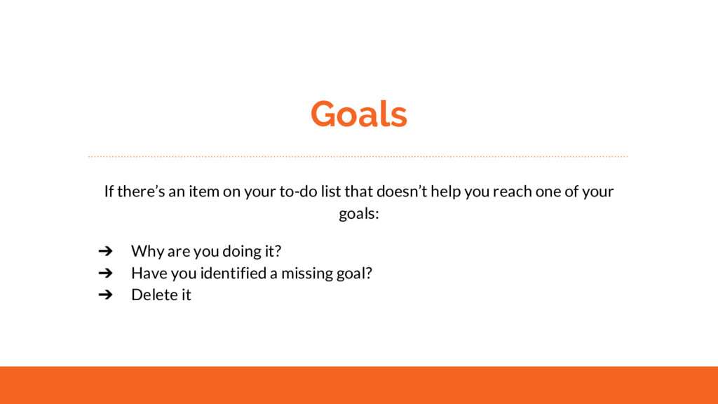 Goals If there's an item on your to-do list tha...