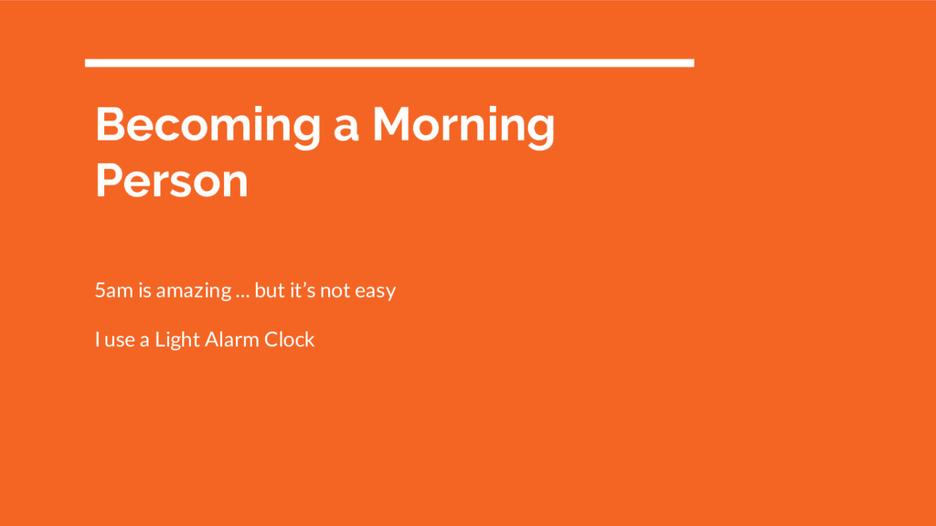 Becoming a Morning Person 5am is amazing … but ...