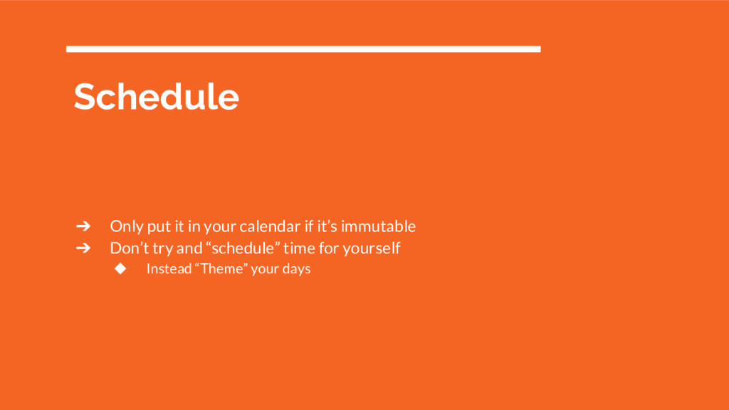 Schedule ➔ Only put it in your calendar if it's...