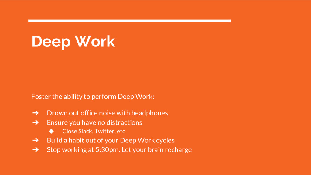 Deep Work Foster the ability to perform Deep Wo...