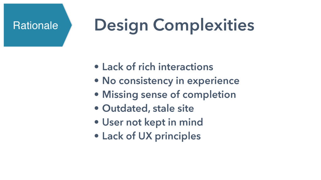 Design Complexities • Lack of rich interactions...