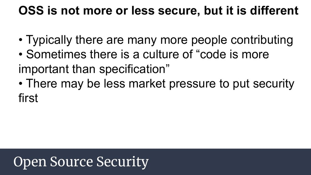 Open Source Security OSS is not more or less se...