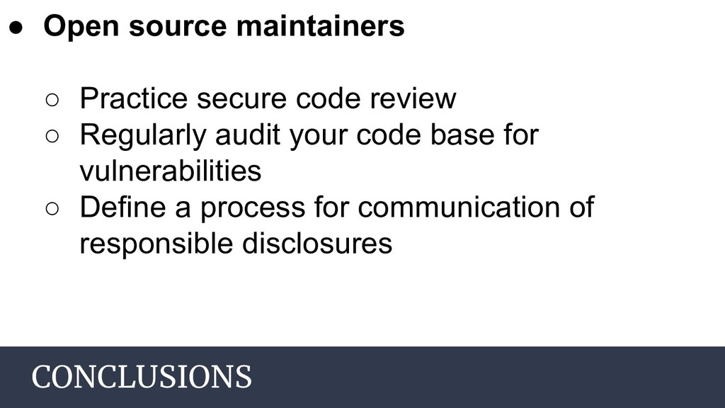 CONCLUSIONS ● Open source maintainers ○ Practic...