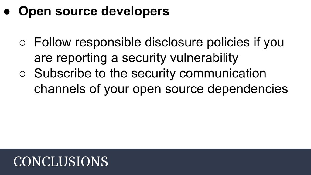 CONCLUSIONS ● Open source developers ○ Follow r...