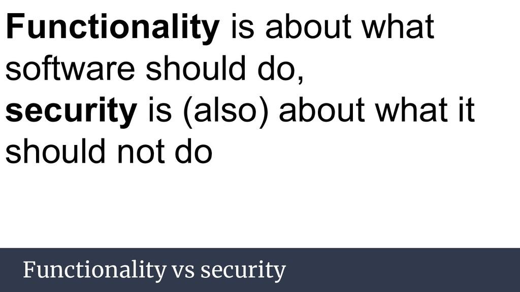 AGENDA Functionality vs security Functionality ...