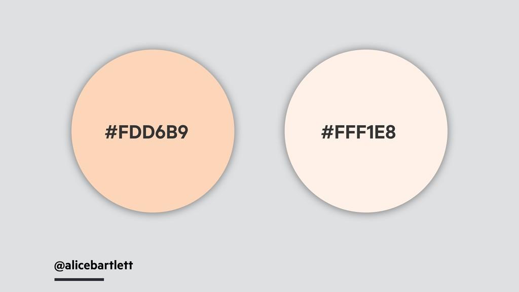 @alicebartlett #FFF1E8 #FDD6B9