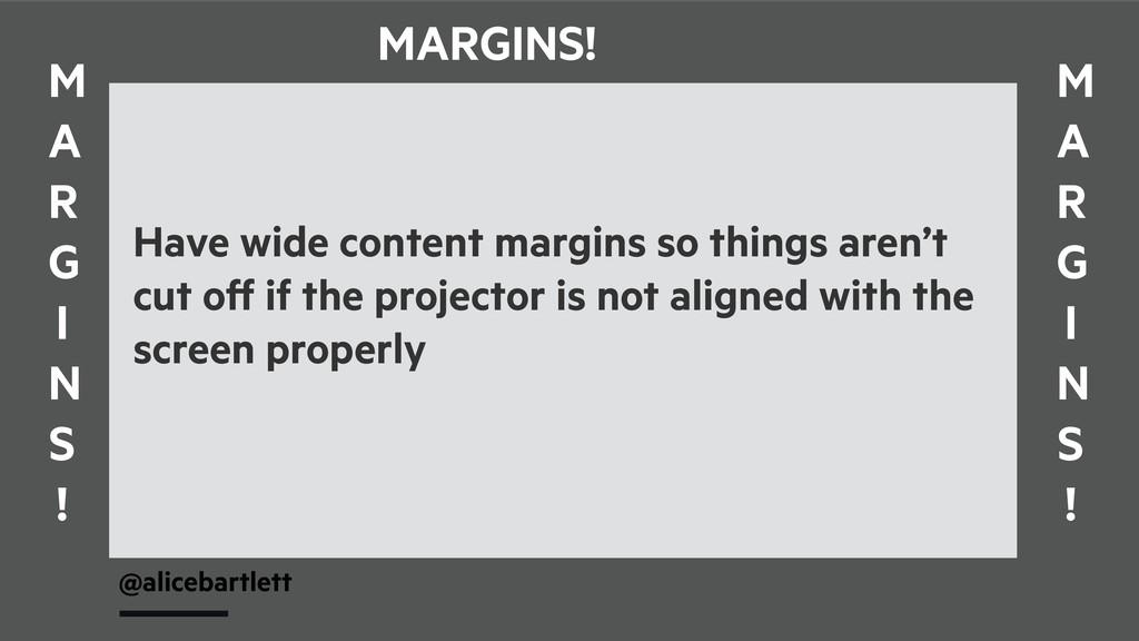 @alicebartlett MARGINS! M A R G I N S ! M A R G...