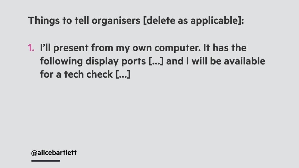 @alicebartlett Things to tell organisers [delet...