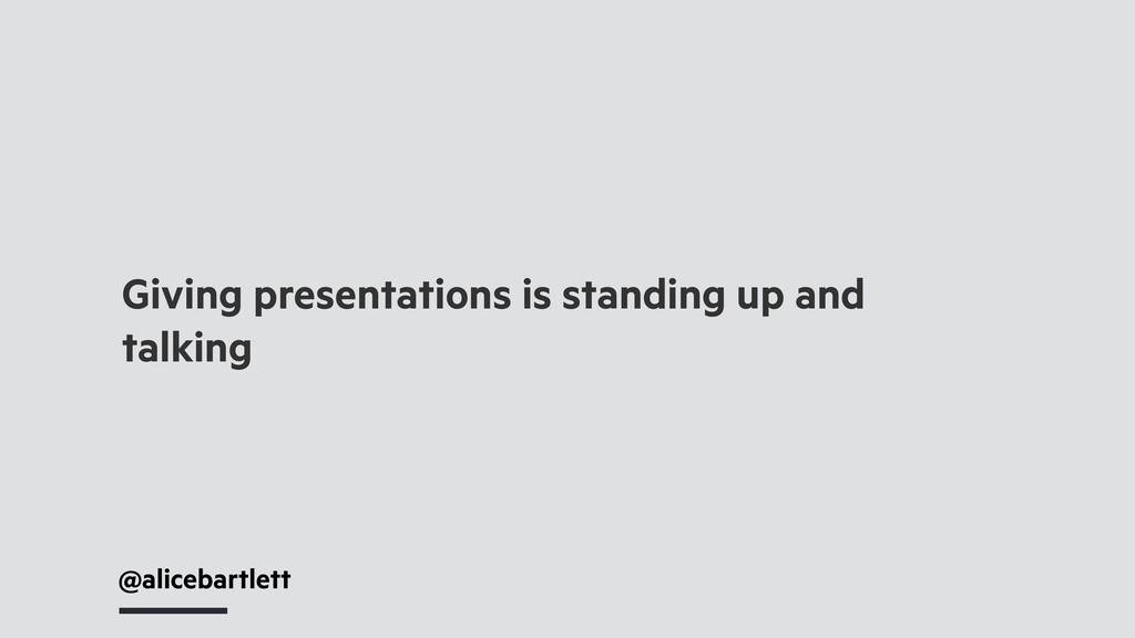 @alicebartlett Giving presentations is standing...