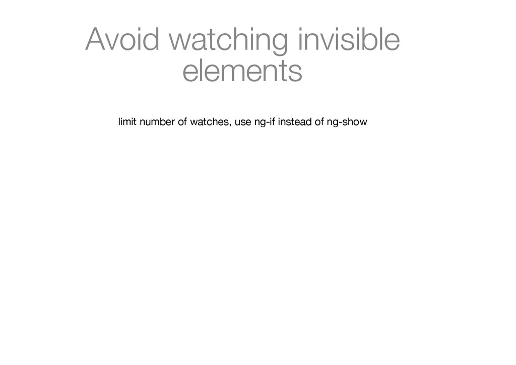 Avoid watching invisible elements limit number ...