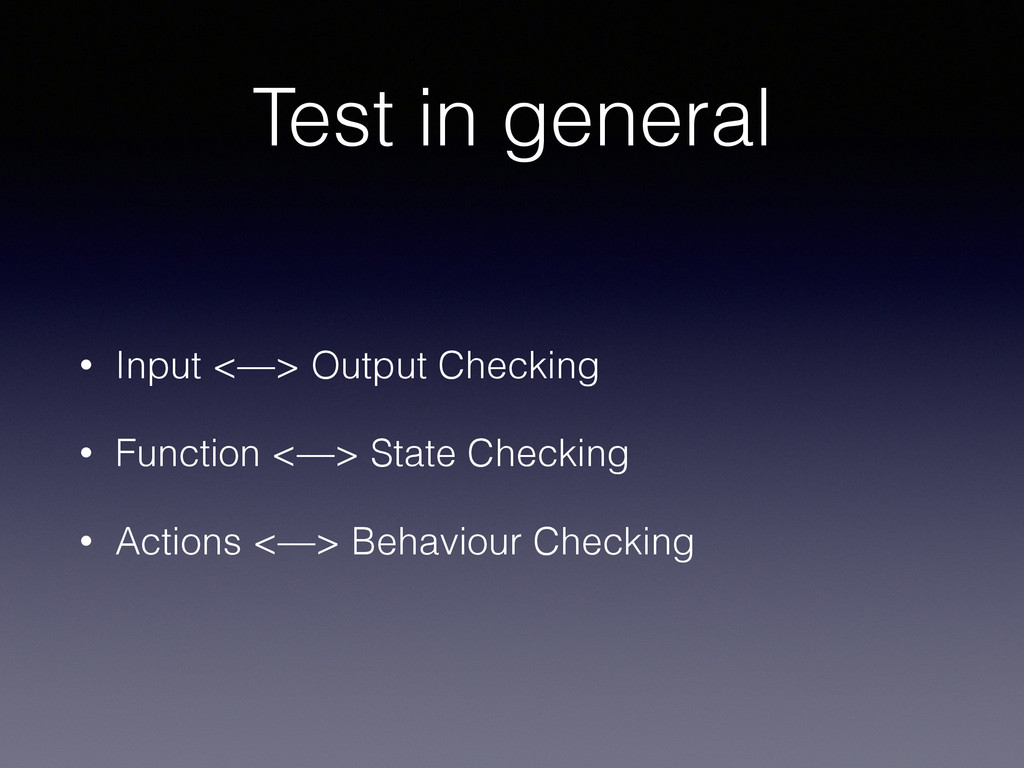 Test in general • Input <—> Output Checking • F...
