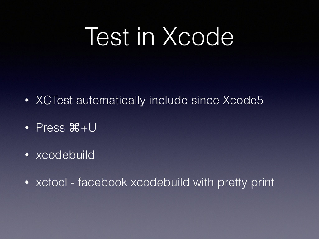 Test in Xcode • XCTest automatically include si...