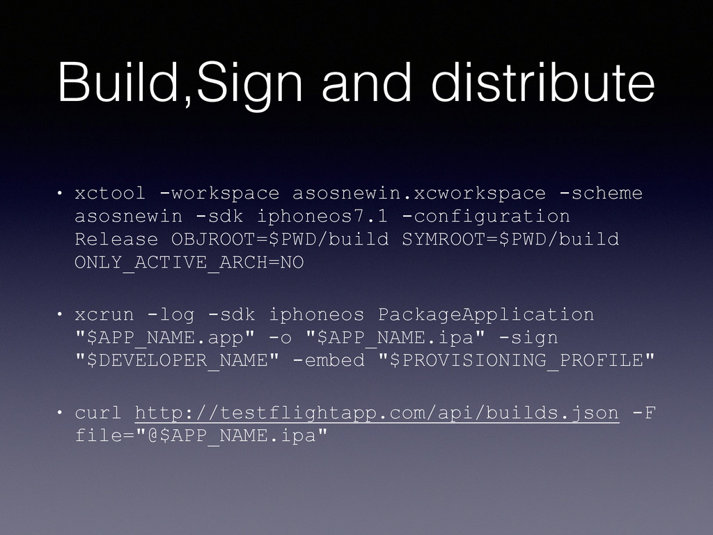 Build,Sign and distribute • xctool -workspace a...