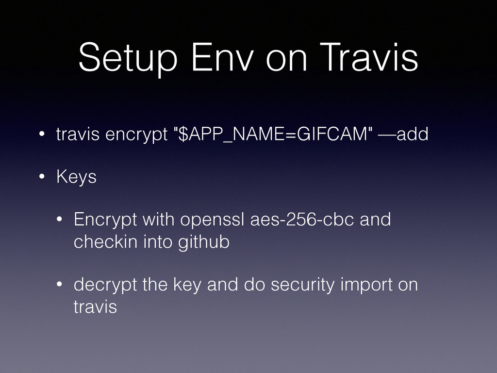 "Setup Env on Travis • travis encrypt ""APP_NAME=..."