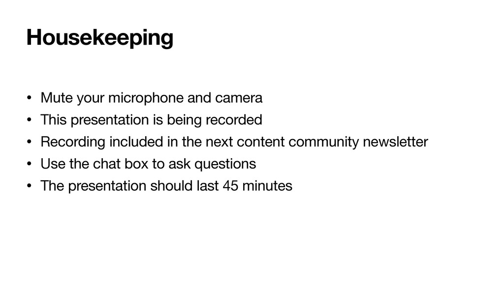 Housekeeping • Mute your microphone and camera ...