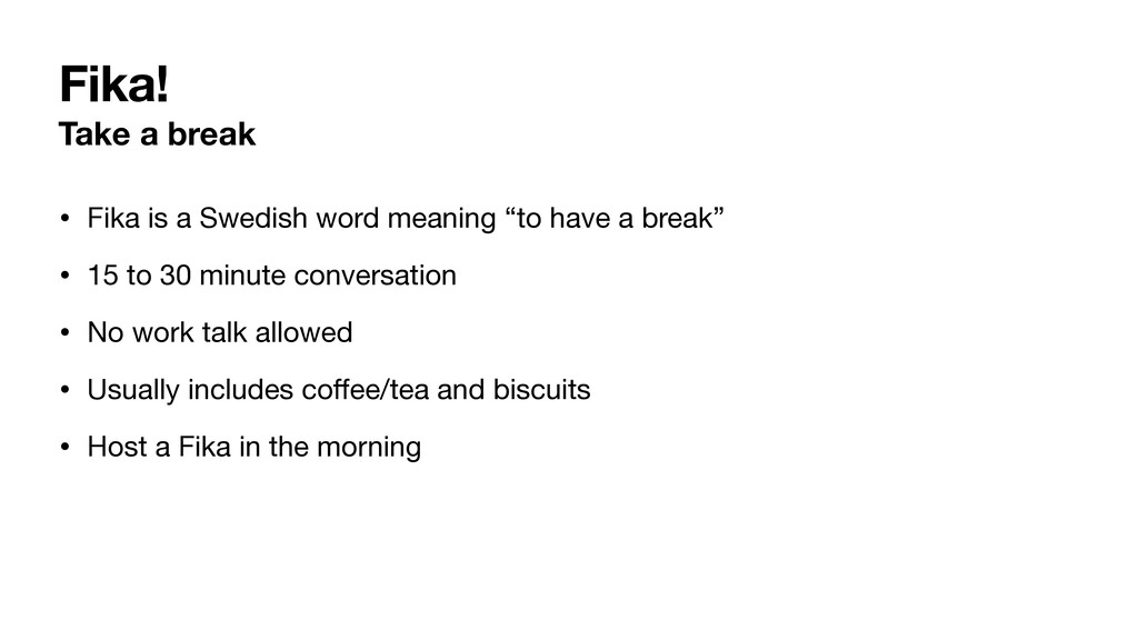 Fika! Take a break • Fika is a Swedish word mea...