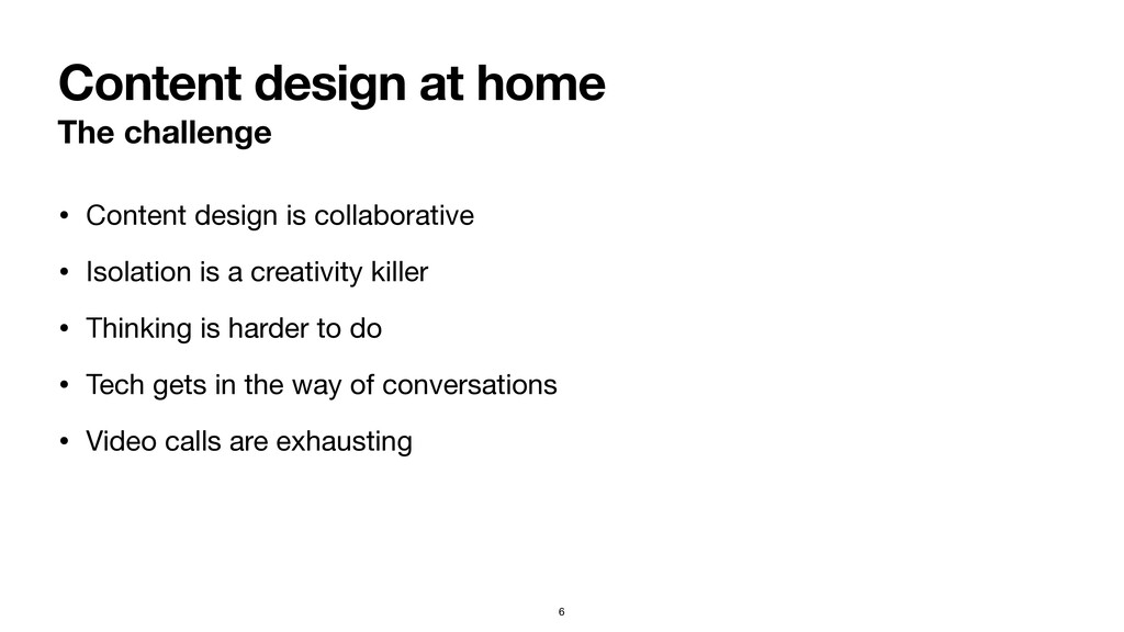 Content design at home The challenge • Content ...