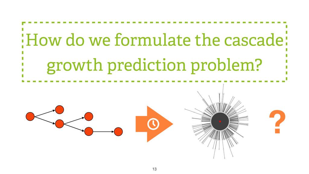 How do we formulate the cascade growth predicti...