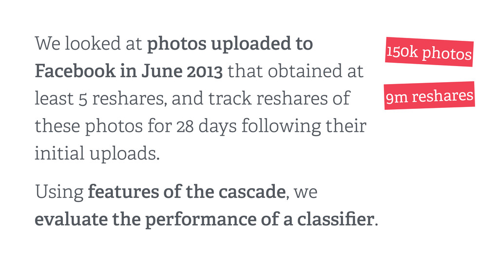 We looked at photos uploaded to Facebook in Jun...
