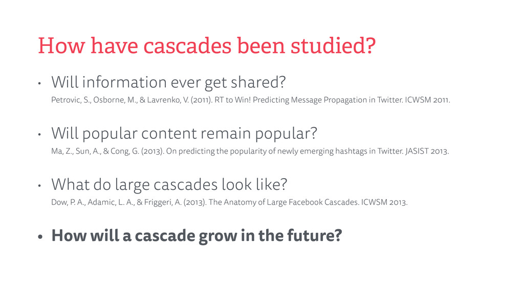 How have cascades been studied? • Will informat...