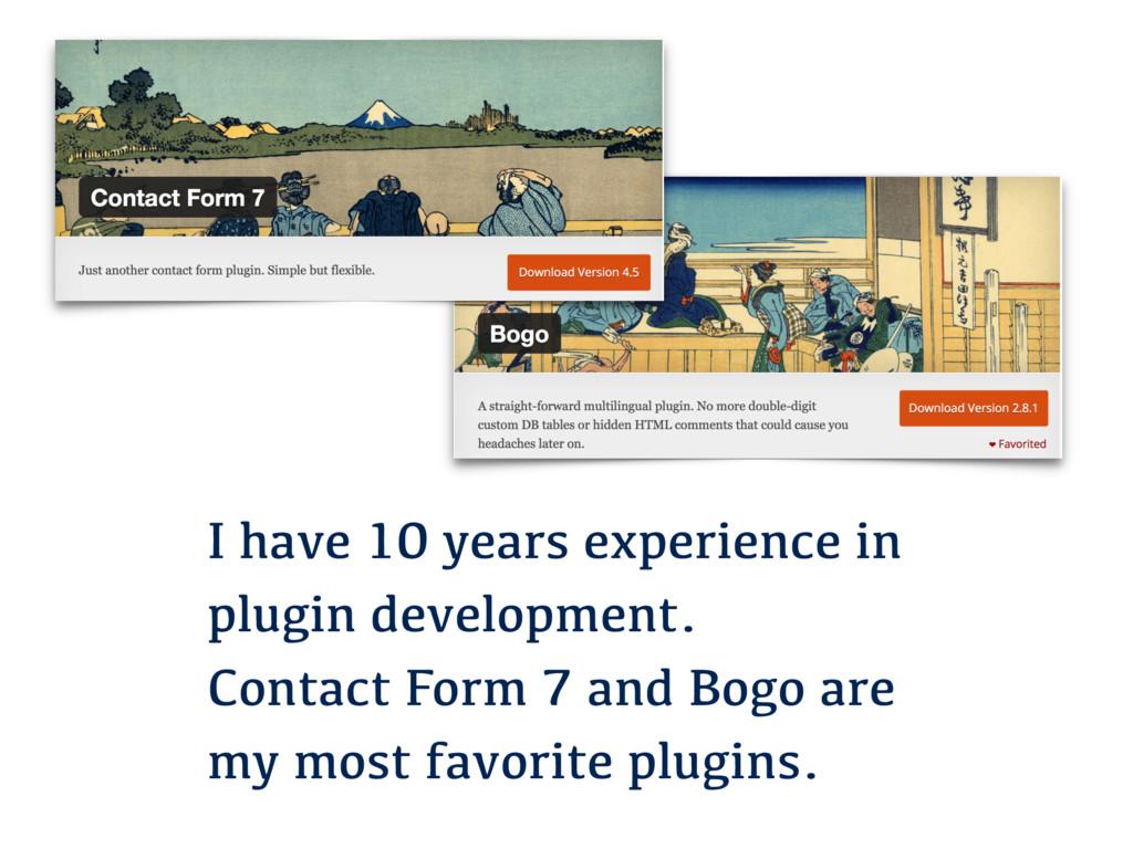 I have 10 years experience in plugin developmen...