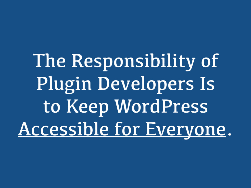 The Responsibility of Plugin Developers Is to K...