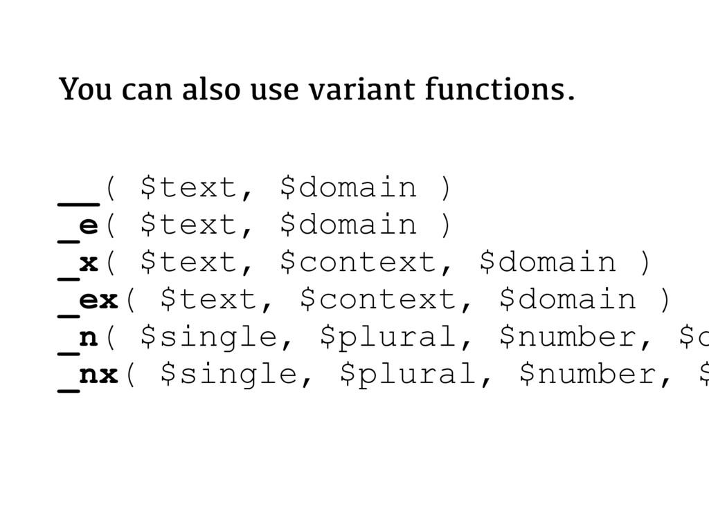 __( $text, $domain ) _e( $text, $domain ) _x( $...