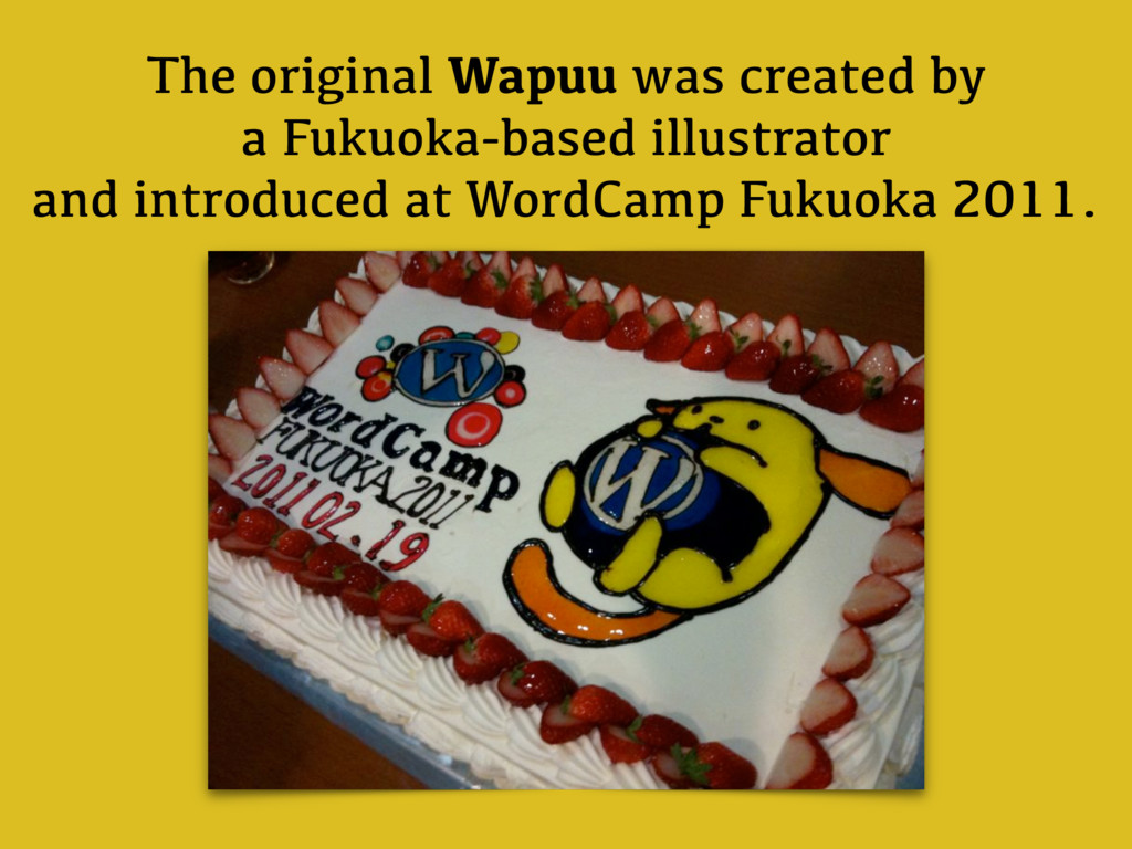 The original Wapuu was created by a Fukuoka-bas...