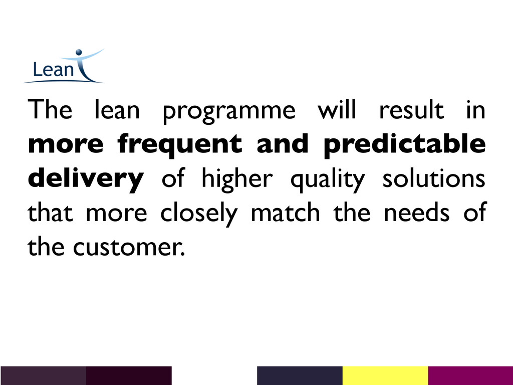 The lean programme will result in more frequent...