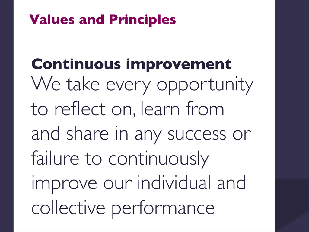 Values and Principles    Continuous improve...