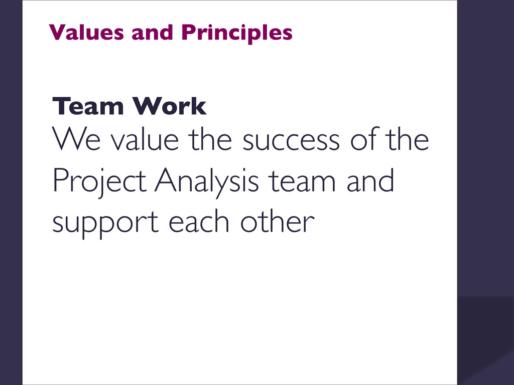 Values and Principles    Team Work  We va...