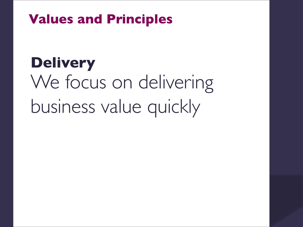 Values and Principles    Delivery  We foc...