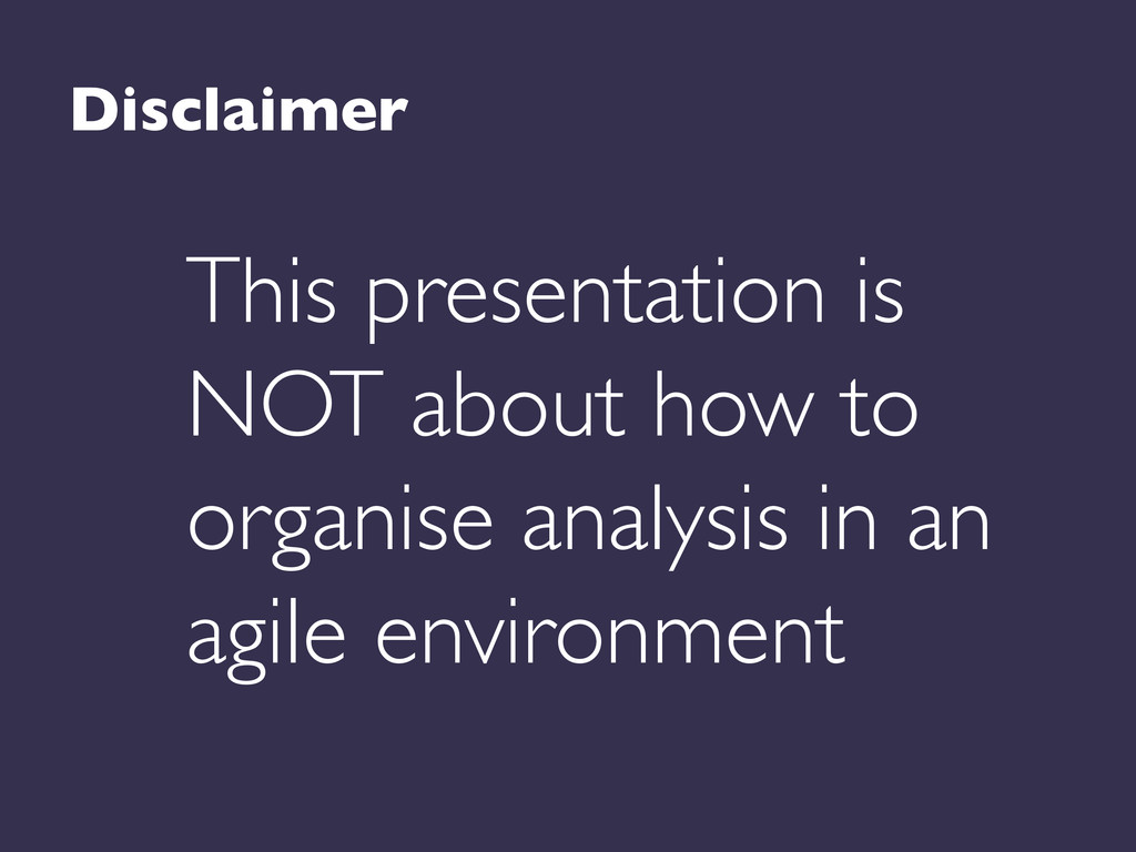 Disclaimer  This presentation is NOT about ho...