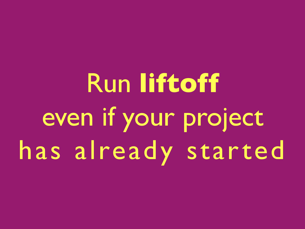 Run liftoff