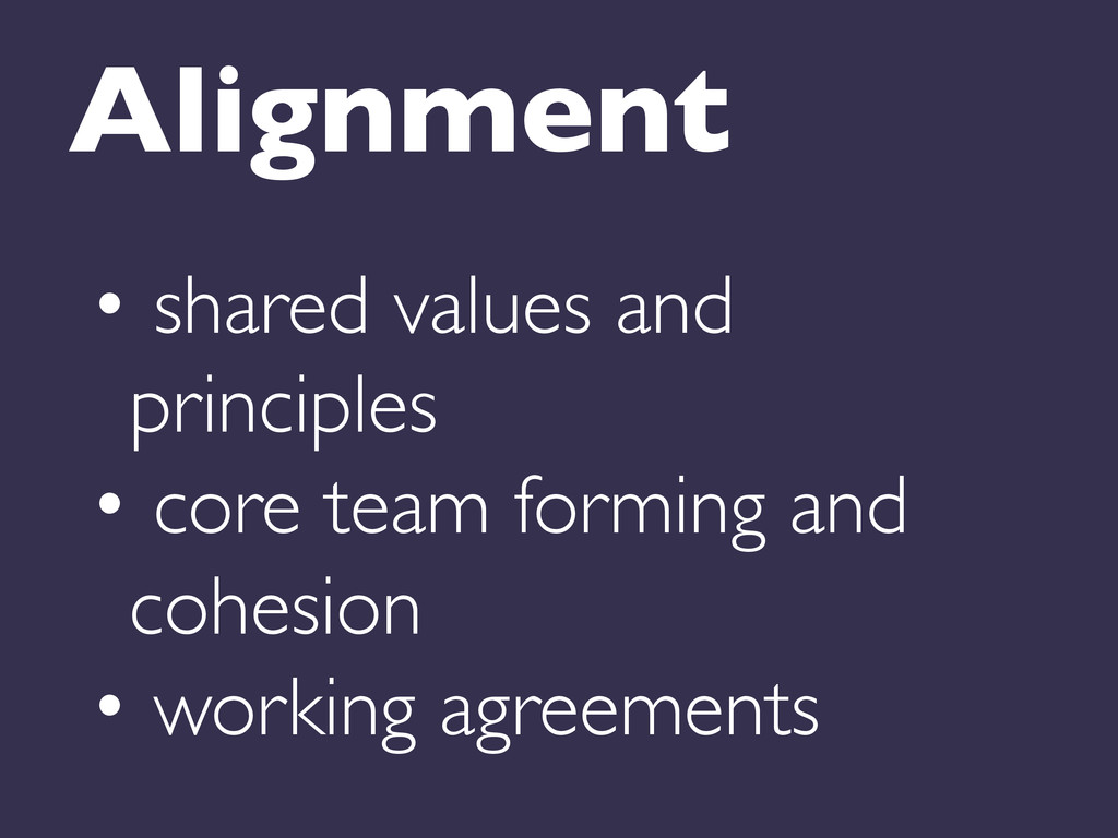 Alignment  • shared values and principles ...