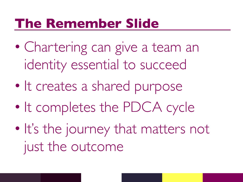 The Remember Slide  •Chartering can give a t...