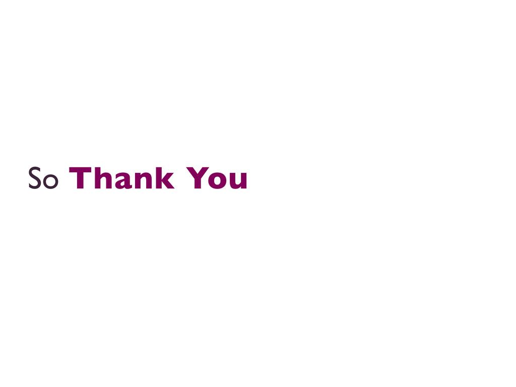 So Thank You