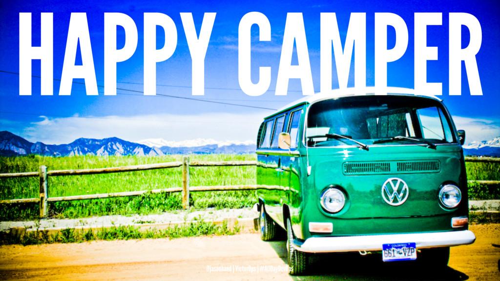 HAPPY CAMPER @jasonhand | VictorOps | #AllDayDe...