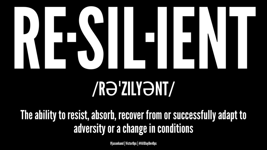 RE·SIL·IENT /RƏˈZILYƏNT/ The ability to resist,...