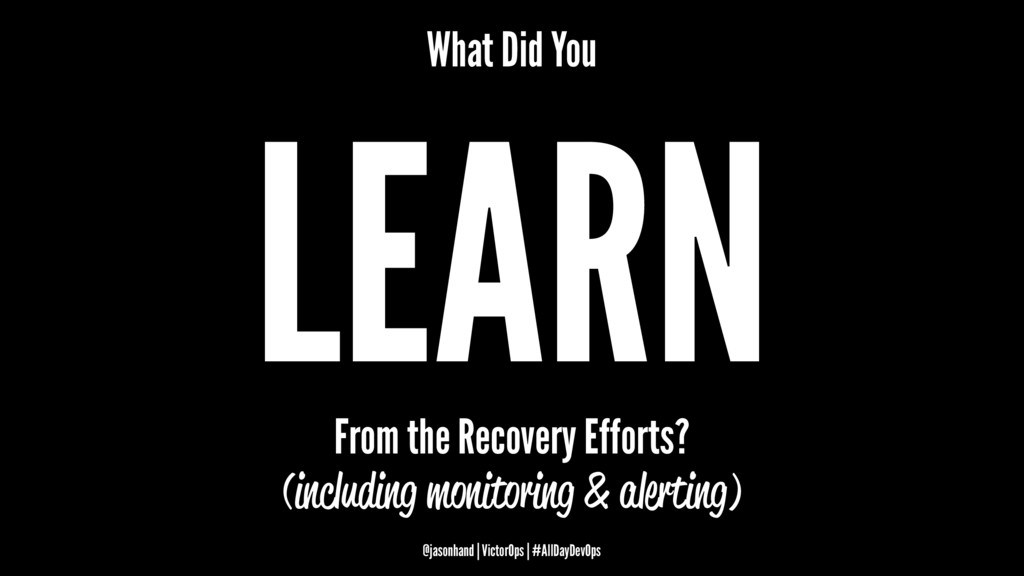 What Did You LEARN From the Recovery Efforts? (...