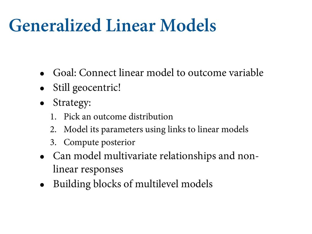 Generalized Linear Models • Goal: Connect linea...