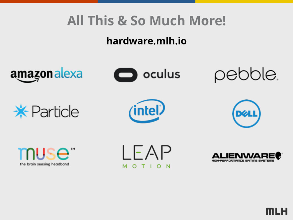 All This & So Much More! hardware.mlh.io
