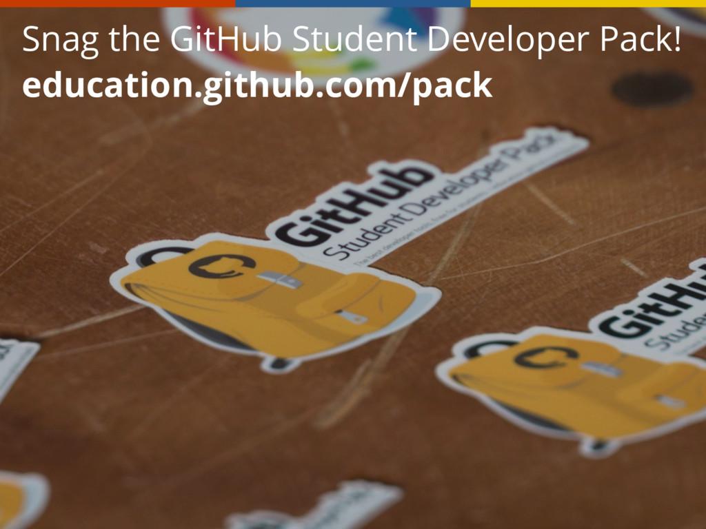 Snag the GitHub Student Developer Pack! educat...