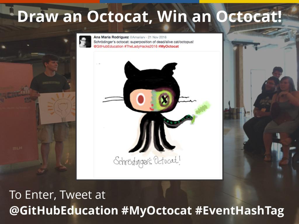 Draw an Octocat, Win an Octocat! To Enter, Twee...