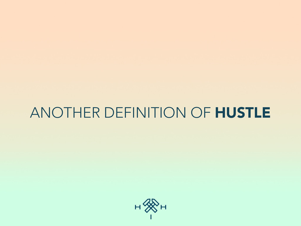 ANOTHER DEFINITION OF HUSTLE