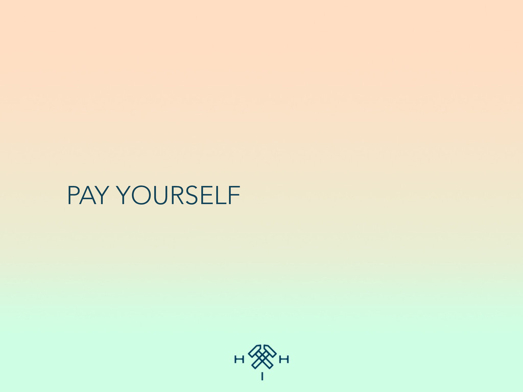 PAY YOURSELF